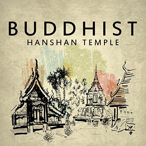 - Buddhist Hanshan Temple: Chinese Peaceful Chants, Mindfulness Meditation Music, Pure Spirit of Buddha