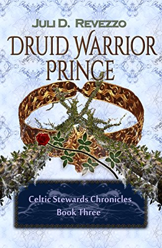 Druid Warrior Prince (Celtic Stewards Chronicles Book 3) by [Revezzo, Juli D.]