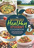The Hungry Healthy Student Cookbook: More than 200 recipes that are delicious and good for you too (Hungry Student)