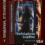 Ondskabens kræfter (The Morganville Vampires 5) | Rachel Caine