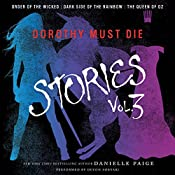 Dorothy Must Die Stories, Volume 3: Order of the Wicked, Dark Side of the Rainbow, The Queen of Oz | Danielle Paige