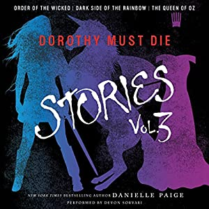 Dorothy Must Die Stories, Volume 3 Audiobook