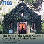 The Story of the Roman Catholic Church in the United States | Prof. R. Scott Appleby PhD