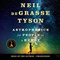 Astrophysics for People in a Hurry Hörbuch von Neil deGrasse Tyson Gesprochen von: Neil deGrasse Tyson