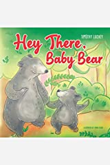 Hey There, Baby Bear Kindle Edition