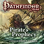 Pathfinder Tales: Pirate's Prophecy | Chris A. Jackson