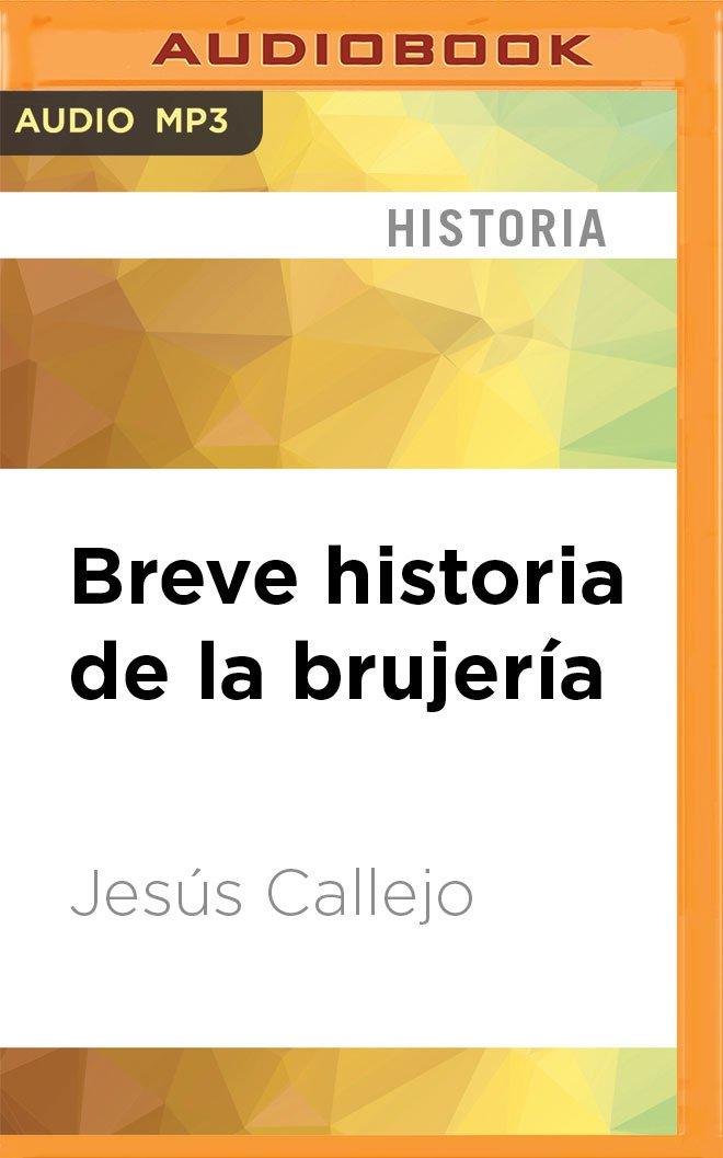 Breve Historia de la Brujería: Amazon.es: Callejo, Jesus, Siccardi, Maria Del Carmen: Libros