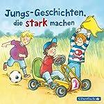 Jungs-Geschichten, die stark machen | Christa Holtei,Christian Tielmann,Ralf Butschkow,Myriam Halberstam