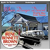 Where Danger Danced: A Celia Landrey Mystery, Book 2 | Irene Bennett Brown