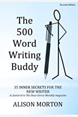 The 500 Word Writing Buddy: 35 Inner Secrets For The New Writer Kindle Edition