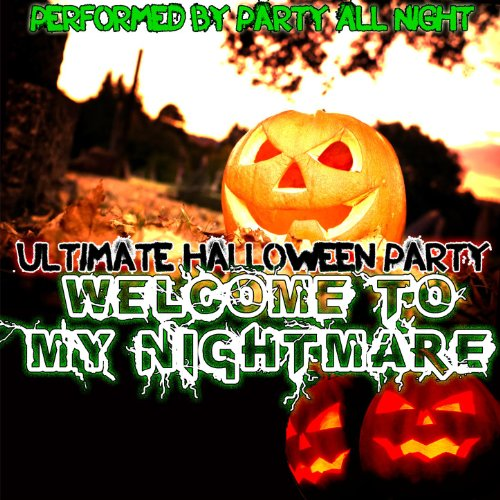 Welcome To My Nightmare: Ultimate Halloween Party