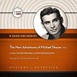 The New Adventures of Michael Shayne, Vol. 1 |  Hollywood 360, Mutual Radio Network - producer