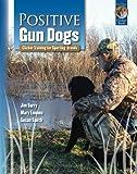 img - for Positive Gun Dogs: Clicker Training for Sporting Breeds (Karen Pryor Clicker Books) book / textbook / text book