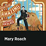 Mary Roach | Michael Ian Black,Mary Roach
