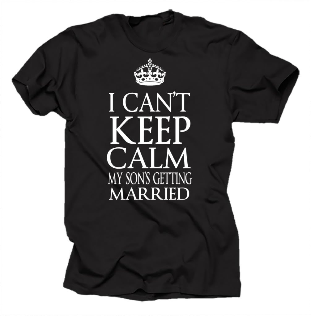 Keep Calm Wedding T-shirt My son is getting married XX-Large Black