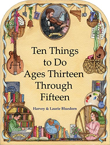 Ten Things to Do -- Ages Thirteen Through Fifteen: Christian Homeschooling in a Classical Style