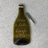 Wine a little. Laugh a lot! Melted Wine Bottle Tray
