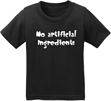 No Artificial Ingredients infant toddler t-shirt white