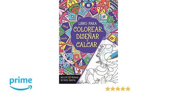 Libro para colorear, diseñar y calcar: Incluye 20 páginas de papel ...