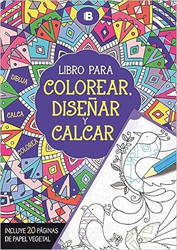 Libro para colorear, diseñar y calcar: Incluye 20 páginas de papel vegetal Varios: Amazon.es: Autores Varios Autores Varios: Libros