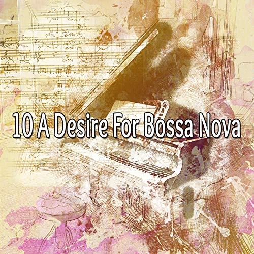 10 A Desire for Bossa Nova ()