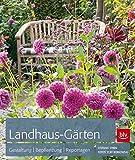 Landhaus-Gärten: Gestaltung - Bepflanzung - Reportagen