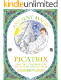 Ancient Magic: Selected Picatrix Translations and Commentary