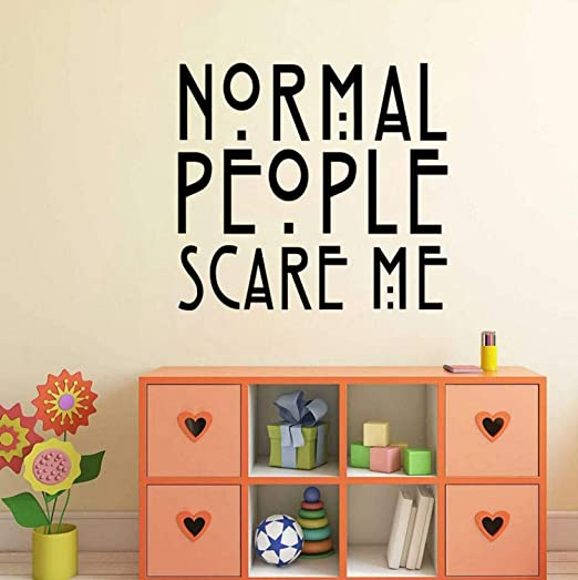 Wall Sticker Normal People Scare Me Pvc Teenagers Bedroom Wall Sticker 51x47cm Amazon Com