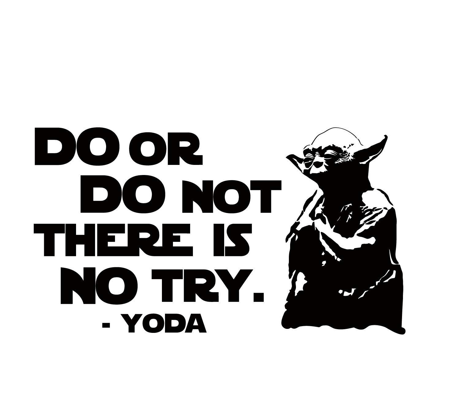 DO OR DO NOT THERE IS NO TRY VINYL DECAL YODA QUOTE STAR WARS CHOOSE SIZE//COLOR