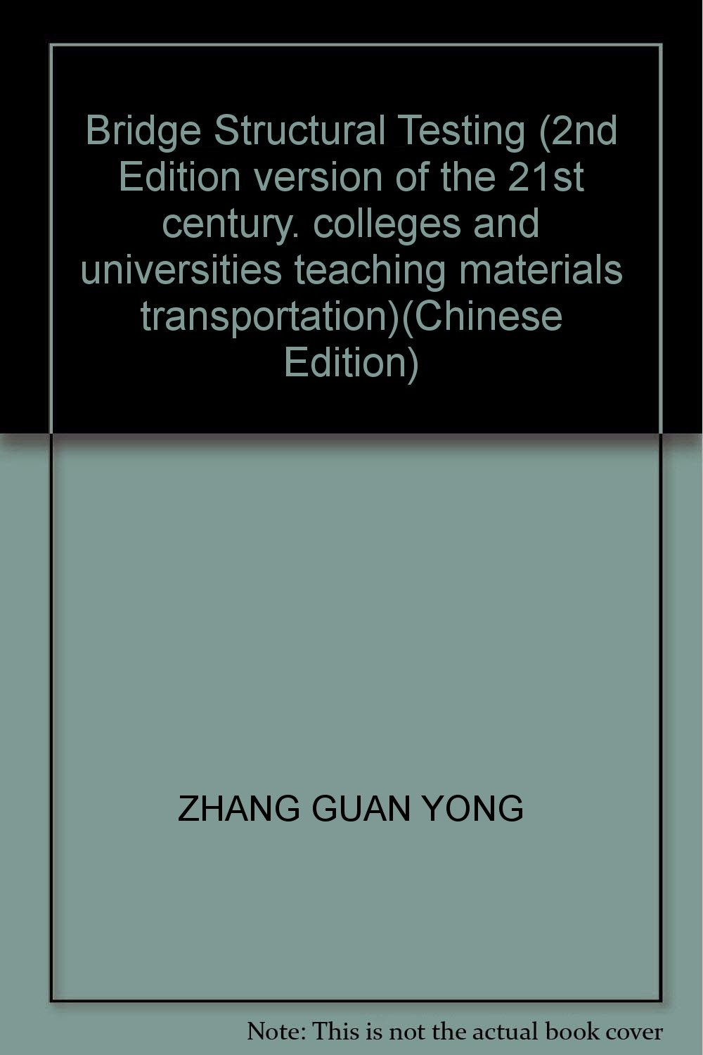 Download Bridge Structural Testing (2nd Edition version of the 21st century. colleges and universities teaching materials transportation)(Chinese Edition) pdf epub