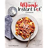The Ultimate Instant Pot Cookbook: 200 Deliciously Simple Recipes for Your Electric Pressure Cooker