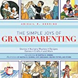 The Simple Joys of Grandparenting, Abigail R. Gehring, 1616086424