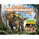 You Can Be a Paleontologist!: Discovering Dinosaurs with Dr. Scott (Science & Nature)