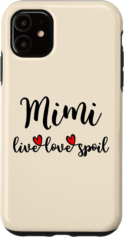 iPhone 11 Mimi Live Love Spoil Funny Cute Loving Sayings Grandma Gift Case