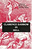 img - for Clarence Darrow in Hell: A Play in Two Acts book / textbook / text book
