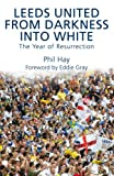 Leeds United - From Darkness into White: The Year of Resurrection