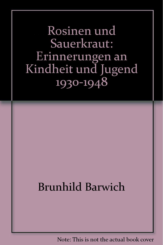 rosinen-und-sauerkraut-erinnerungen-an-kindheit-und-jugend-1930-1948