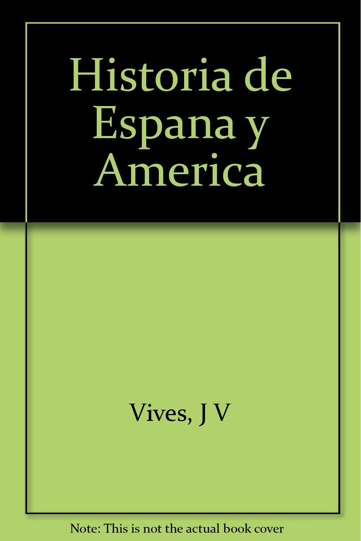 Historia de Espana y America: Amazon.es: Vives, J V: Libros