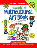 The Kids' Multicultural Art Book: Art & Craft Experiences from Around the World (Williamson Kids Can!)