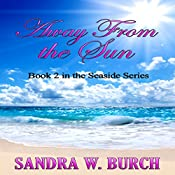 Away from the Sun | Sandra W. Burch