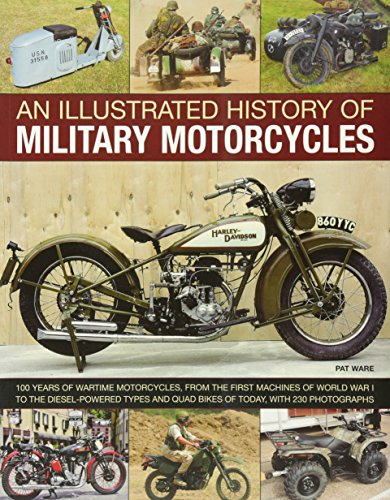 An Illustrated History of Military Motorcycles: 100 years of...