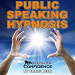 Public Speaking Hypnosis: Maximum Confidence | Craig Beck