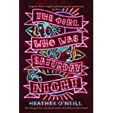 The Girl Who Was Saturday Night by Heather O'Neill (2015-03-19)