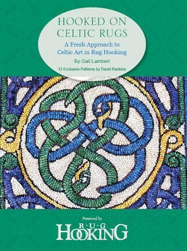 (Hooked on Celtic Rugs: A Fresh Approach to Celtic Art in Rug Hooking)
