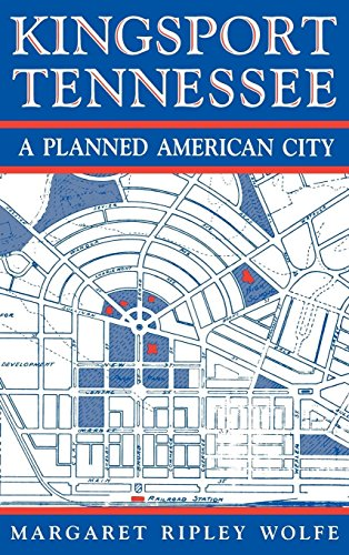 Kingsport, Tennessee: A Planned American City