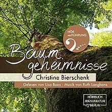 Baumgeheimnisse Hörbuch von Christine Bierschenk Gesprochen von: Lisa Boos