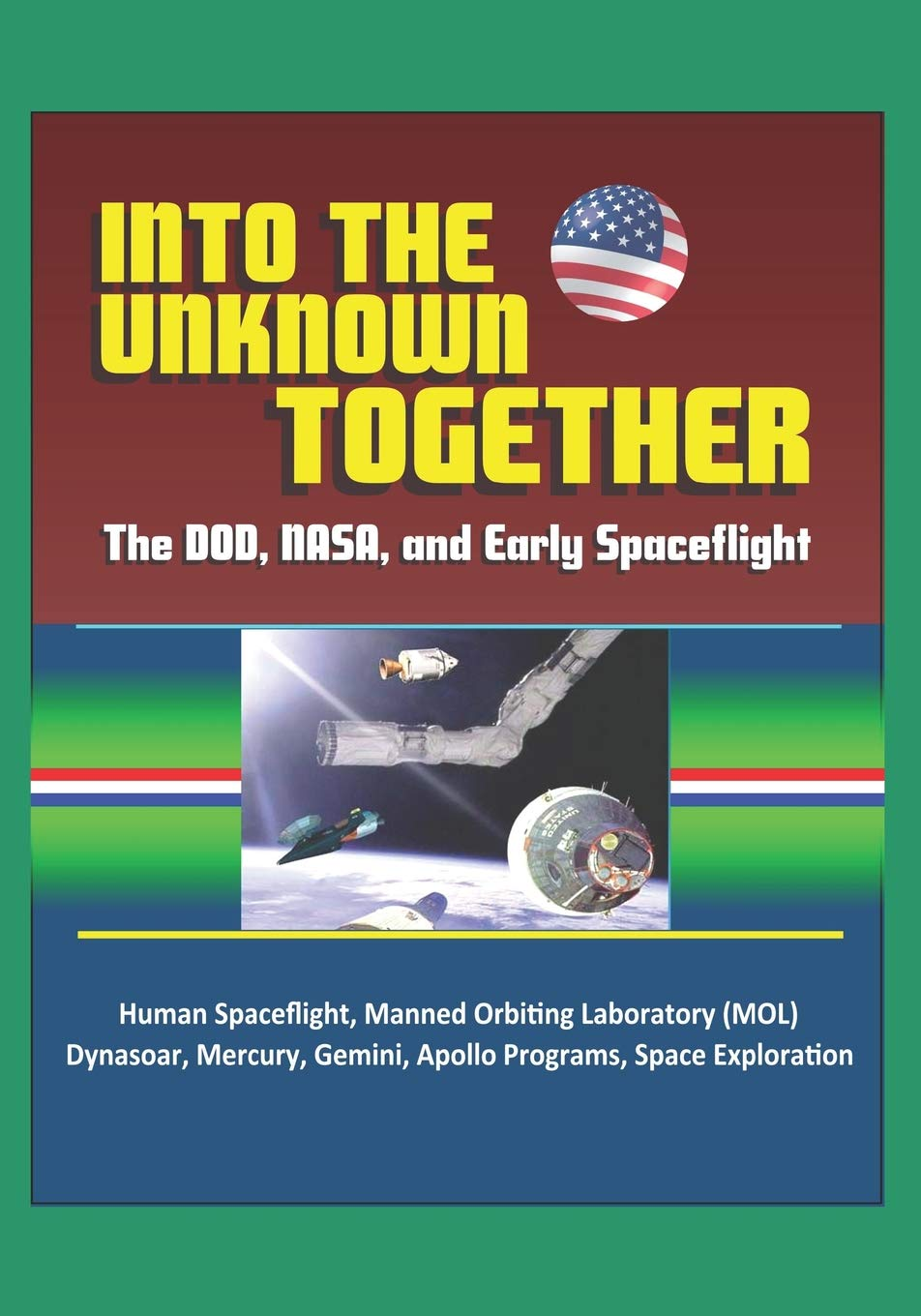Into the Unknown Together: The DOD, NASA, and Early ...