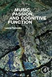 img - for Music, Passion, and Cognitive Function book / textbook / text book