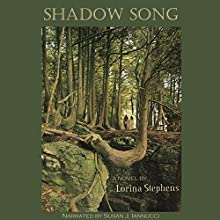 Shadow Song Audiobook by Lorina Stephens Narrated by Susan J. Iannucci