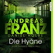 Die Hyäne (Julia Durant 15)   Andreas Franz, Daniel Holbe